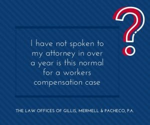 Over a Year without Speaking to My Attorney