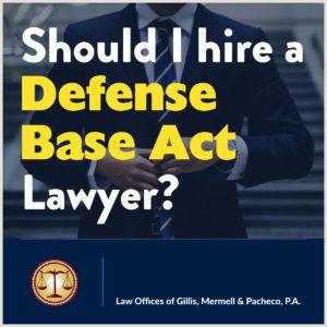 should i hire a defense base act lawyer dba